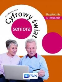Cyfrowy świat seniora. Bezpiecznie w internecie - okładka książki