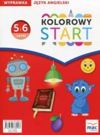 Kolorowy Start. 5 i 6-latki. Nauczanie przedszkolne. Język angielski. Wyprawka - okładka podręcznika