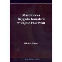 Mazowiecka Brygada Kawalerii w wojnie 1939 - okładka książki