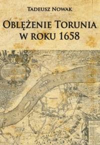 Oblężenie Torunia w roku 1658 - okładka książki