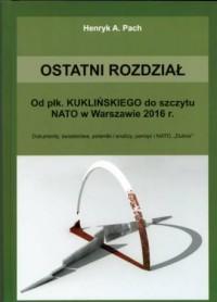 Ostatni rozdział. Od płk. Kuklińskiego do szczytu NATO w Warszawie 2016 r. Dokumenty, świadectwa, polemiki i analizy, pamięć i NATO, Dubler - okładka książki
