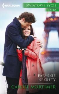 Paryskie sekrety. Seria: Światowe Życie Ekstra - okładka książki