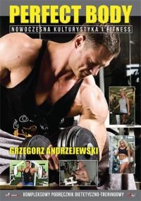 Perfect Body. Nowoczesna kulturystyka i fitness - okładka książki