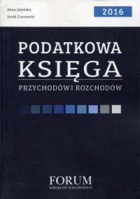 Podatkowa księga przychodów rozchodów 2016 - okładka książki