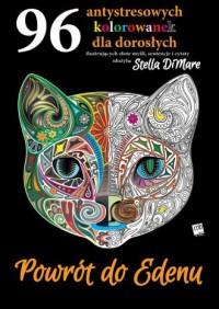 Powrót do Edenu. 96 antystresowych kolorowanek dla dorosłych - okładka książki