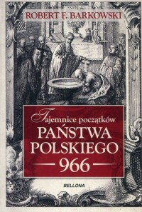 Tajemnice początków państwa polskiego 966 - okładka książki