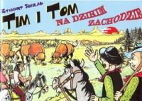 Tim i Tom na Dzikim Zachodzie - okładka książki