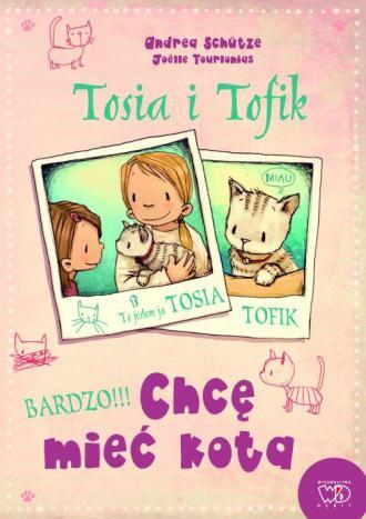 Tosia i Tofik. Chcę mieć kotka - okładka książki