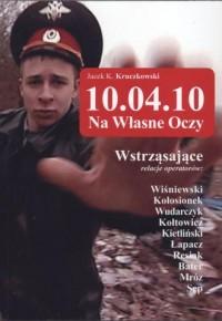 10.04.10 - Na własne oczy - okładka książki