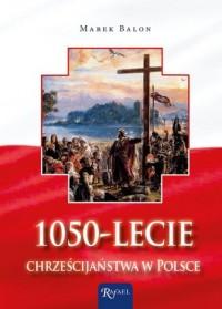 1050-lecie chrześcijaństwa w Polsce - okładka książki