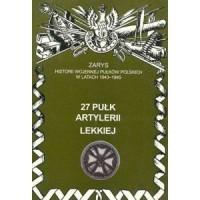 27 Pułk Artylerii Lekkiej. Seria: Zarys historii wojennej pułków polskich w Kampanii Wrześniowej - okładka książki