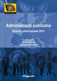 Administracja publiczna Wybory samorządowe 2014 - okładka książki