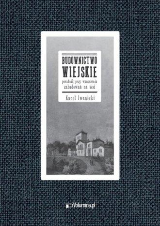 Budownictwo wiejskie. Poradnik - zdjęcie reprintu, mapy