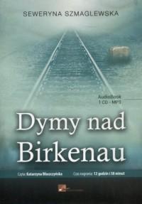 Dymy nad Birkenau - Seweryna Szmaglewska - pudełko audiobooku