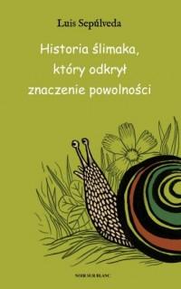 Historia ślimaka, który odkrył - okładka książki