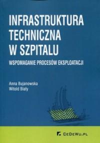 Infrastruktura techniczna w szpitalu. Wspomaganie procesów eksploatacji - okładka książki