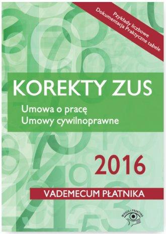 Korekty ZUS 2016. Umowa o pracę. - okładka książki