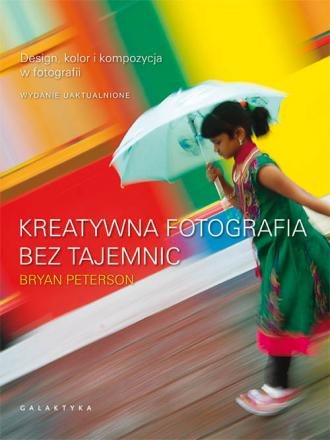 Kreatywna fotografia bez tajemnic - okładka książki