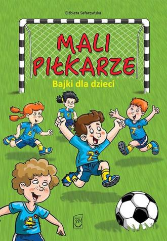 Mali piłkarze. Bajki dla dzieci - okładka książki
