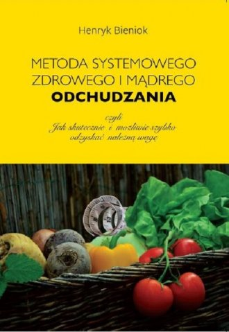Metoda systemowego, zdrowego i - okładka książki
