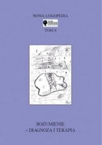 Nowa Logopedia. Tom 6. Rozumienie - diagnoza i terapia - okładka książki