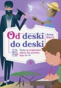 Od deski do deski. Testy ze znajomości lektur dla uczniów klas 4-6 - okładka podręcznika