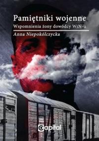 Pamiętniki wojenne. Wspomnienia żony dowódcy WiN-u - okładka książki