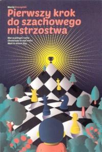 Pierwszy krok do szachowego mistrzostwa - okładka książki