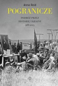 Pogranicze. Podróż przez historię Ukrainy 988-2015 - okładka książki
