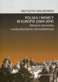 Polska i Niemcy w Europie (2004-2014). Rózżice interesów - uwarunkowania i konsekwencje - okładka książki