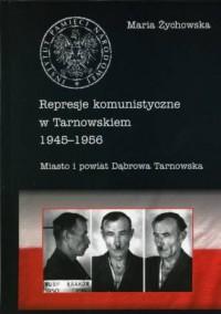 Represje komunistyczne w Tarnowskiem 1945-1956. Tom 3. Miasto i powiat Dąbrowa Tarnowska - okładka książki