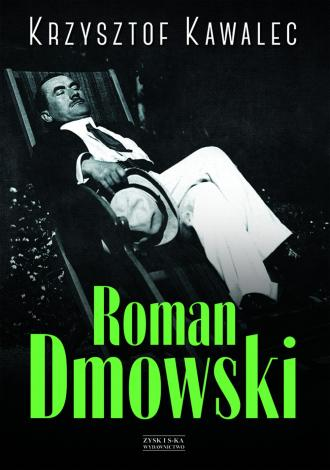 Roman Dmowski. Biografia - okładka książki