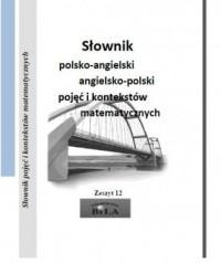 Słownik polsko-angielski angielsko-polski pojęć i kontekstów matematycznych - okładka książki