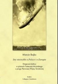 Sny o Polsce i o Europie. Diagnoza kultury w pismach Tadeusza Micinskiego u progu pierwszej wojny światowej - okładka książki