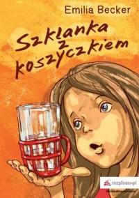 Szklanka z koszyczkiem - okładka książki