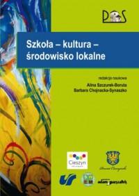 Szkoła - kultura - środowisko lokalne - okładka książki
