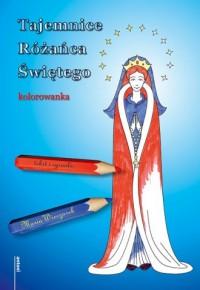 Tajemnice Różańca Świętego. Kolorowanka - okładka książki