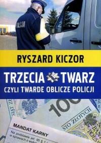 Trzecia twarz czyli twarde oblicze policji - okładka książki
