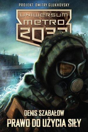 Uniwersum Metro 2033. Prawo do - okładka książki