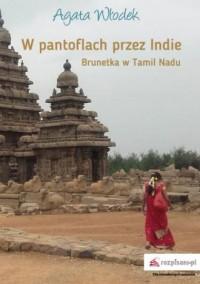 W pantoflach przez Indie. Brunetka w Tamil Nadu - okładka książki