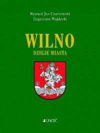 Wilno. Dzieje i obraz miasta - okładka książki