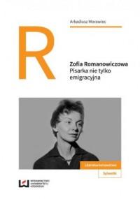 Zofia Romanowiczowa. Pisarka nie - okładka książki