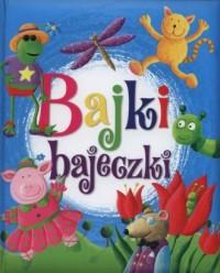 Bajki bajeczki - okładka książki