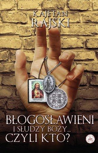Błogosławieni i słudzy Boży... - okładka książki