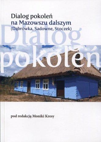 Dialog pokoleń na Mazowszu dalszym. - okładka książki