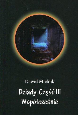 Dziady cz. 3. Współcześnie - okładka książki