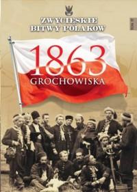 Grochowiska 1863. Zwycięskie bitwy - okładka książki