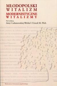 Młodopolski witalizm. Modernistyczne witalizmy - okładka książki