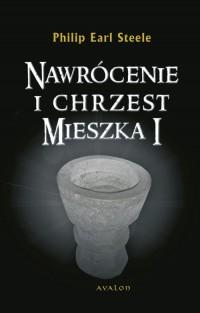 Nawrócenie i chrzest Mieszka I - okładka książki