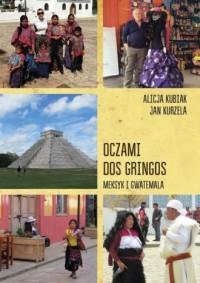 Oczami dos gringos. Meksyk i Gwatemala - okładka książki